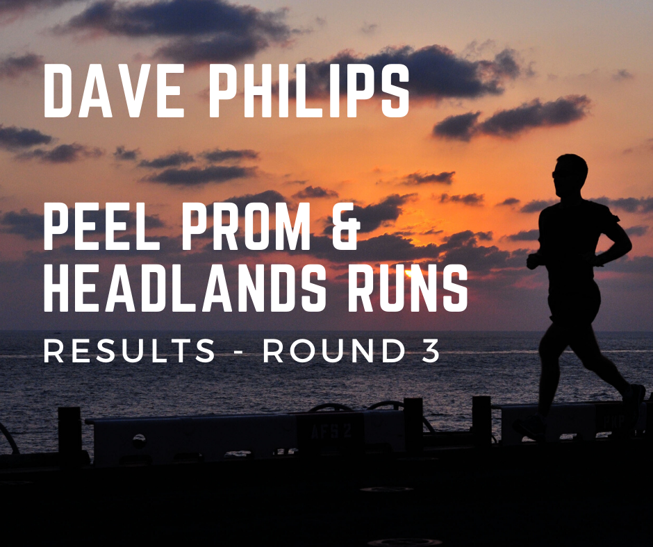 Peel Prom and Headlands Runs Round 3 Results